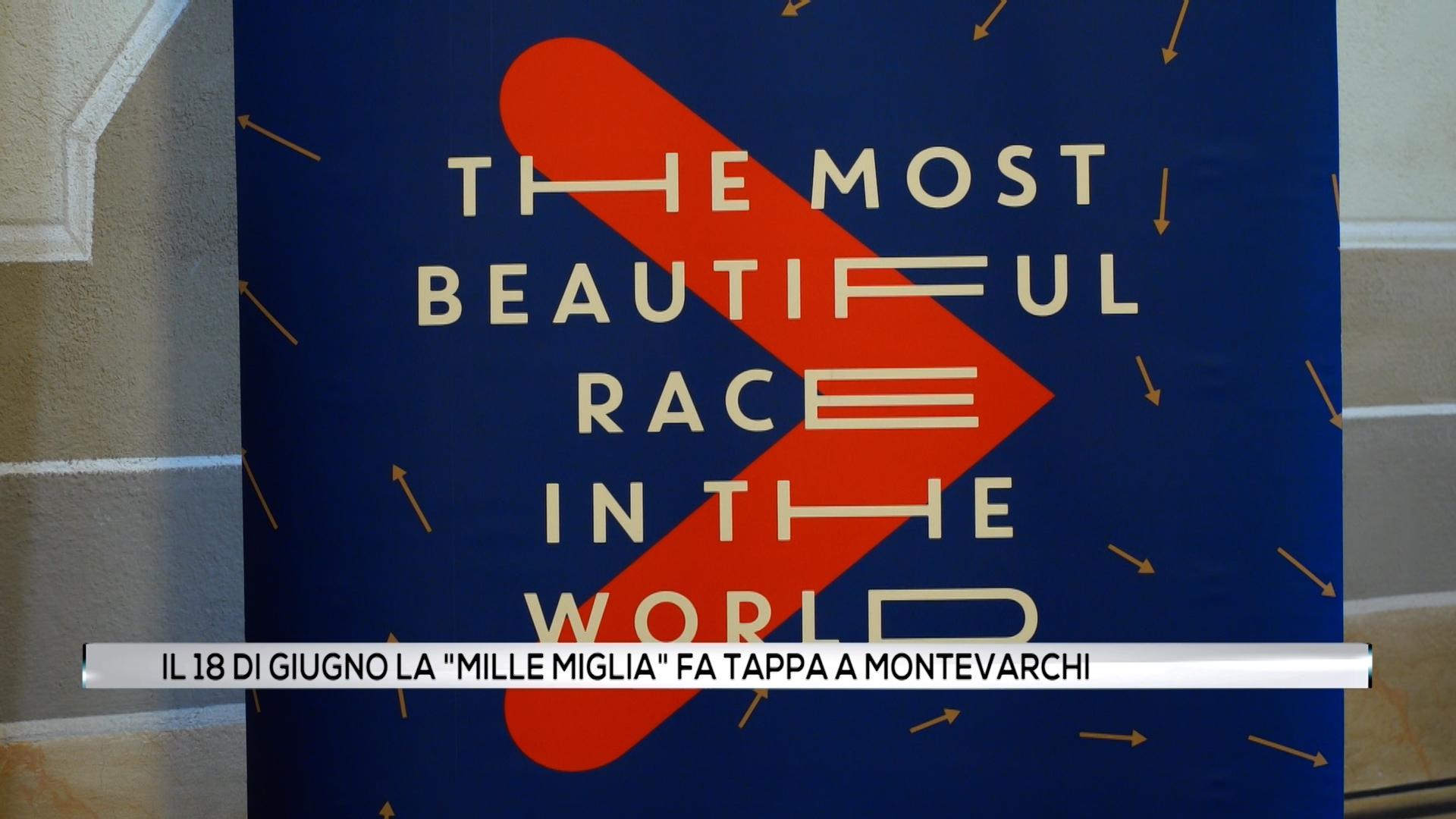 """Il 18 giugno le """"Mille Miglia"""" fa tappa a Montevarchi"""